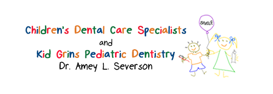 Children's Dental Care Specialists and Kid Grins Pediatric Dentistry - Dr. Amey L. Severson